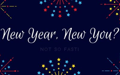 New Year, New You? Not So Fast!